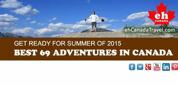 """BEST 69 ADVENTURES IN CANADA """"There are thousands that could of made this list. We have narrowed it down to 69 from our research. We are calling it The Best […]"""