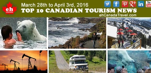 Canada Travel & Tourism News Top 10 Canada Tourism News March 28th to April 3rd, 2016 News / Tips / Trends / Lists / Opinions /Videos / Photo Galleries  […]