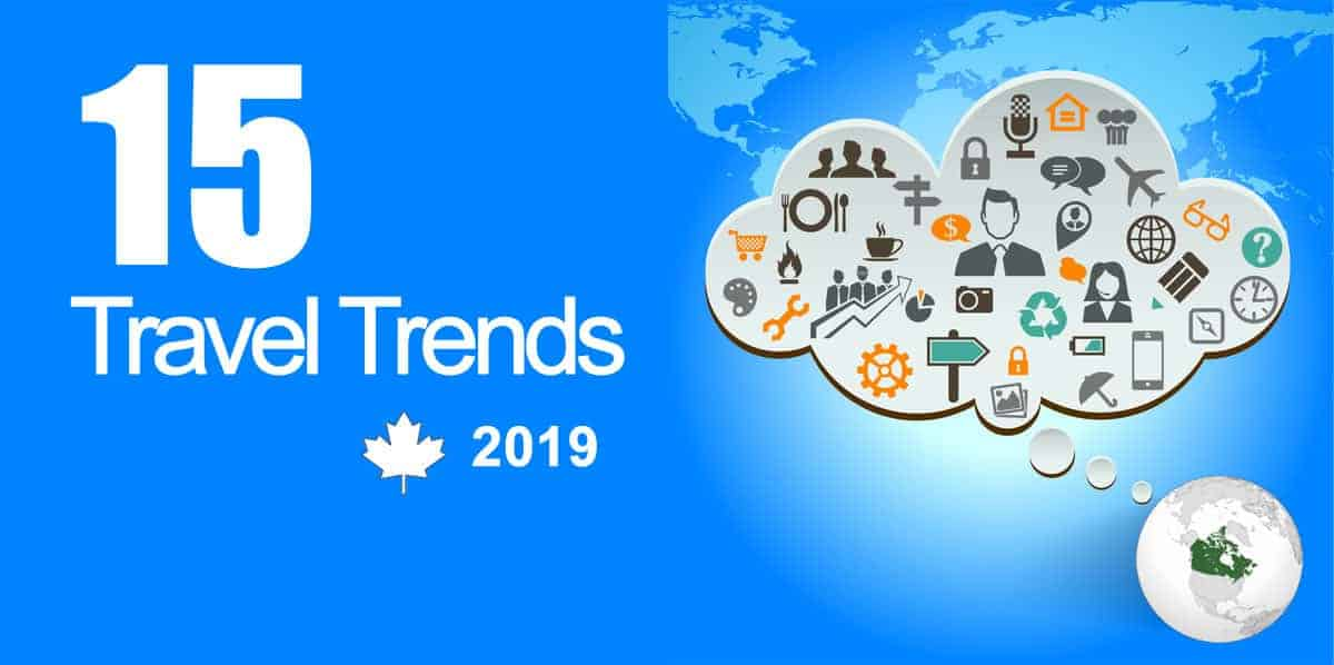 2019 Canada Travel trends