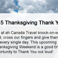 Canadian Thanksgiving Weekend Monday,October 14, 2019 All of us here at eh Canada Travel knock-on-wood, pay-it-forward, cross our fingers and give thanks for your support every single day and, on […]