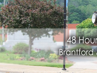 48 Hours In: Brantford/Paris Ontario