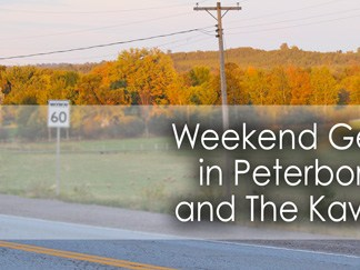 Weekend in Peterborough & The Kawarthas