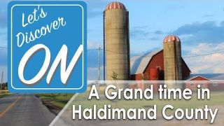 Let's Discover ON - A Grand Time in Haldimand County, ON