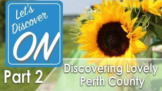 Let's Discover ON - Discovering Perth County (Day 2)