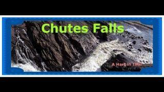 The Amazing Chutes Falls!
