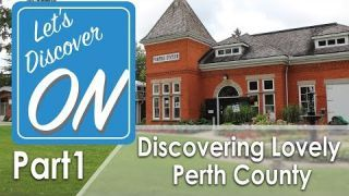 Let's Discover ON - Discovering Perth County (Day 1)