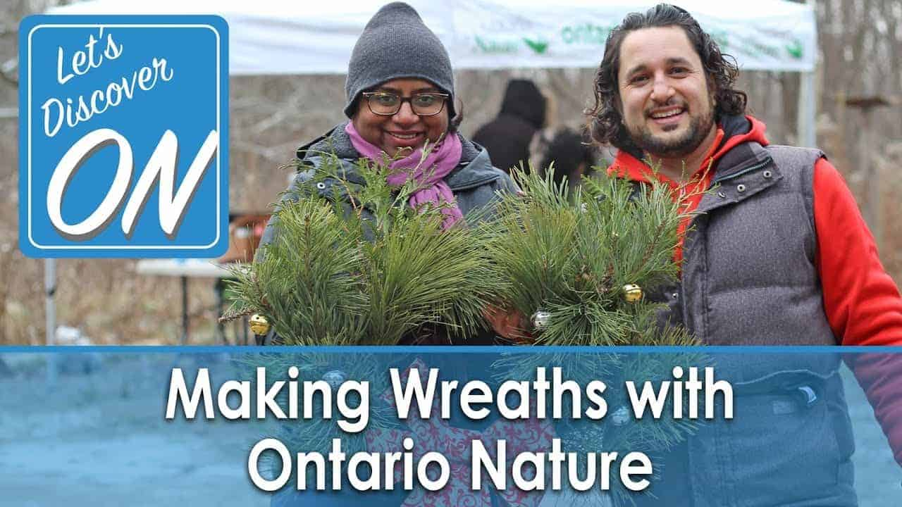 Let's Discover ON - Making Wreaths with Ontario Nature, King, ON