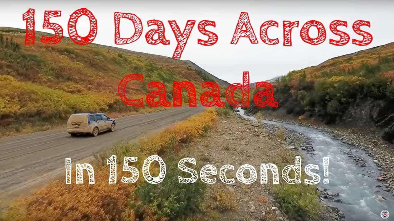 150 Days Across Canada in 150 Seconds! (Coast to Coast to Coast)