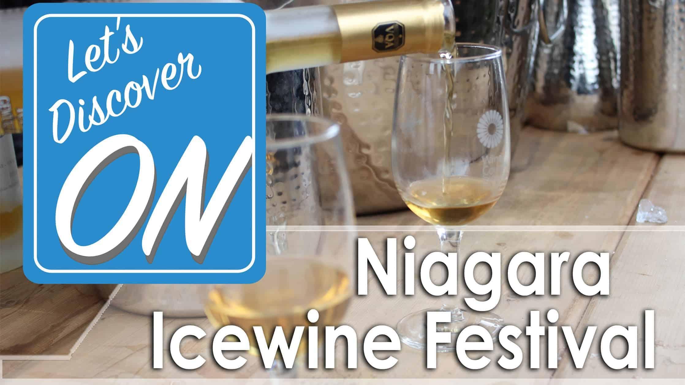 Let's Discover ON - Niagara Icewine Festival
