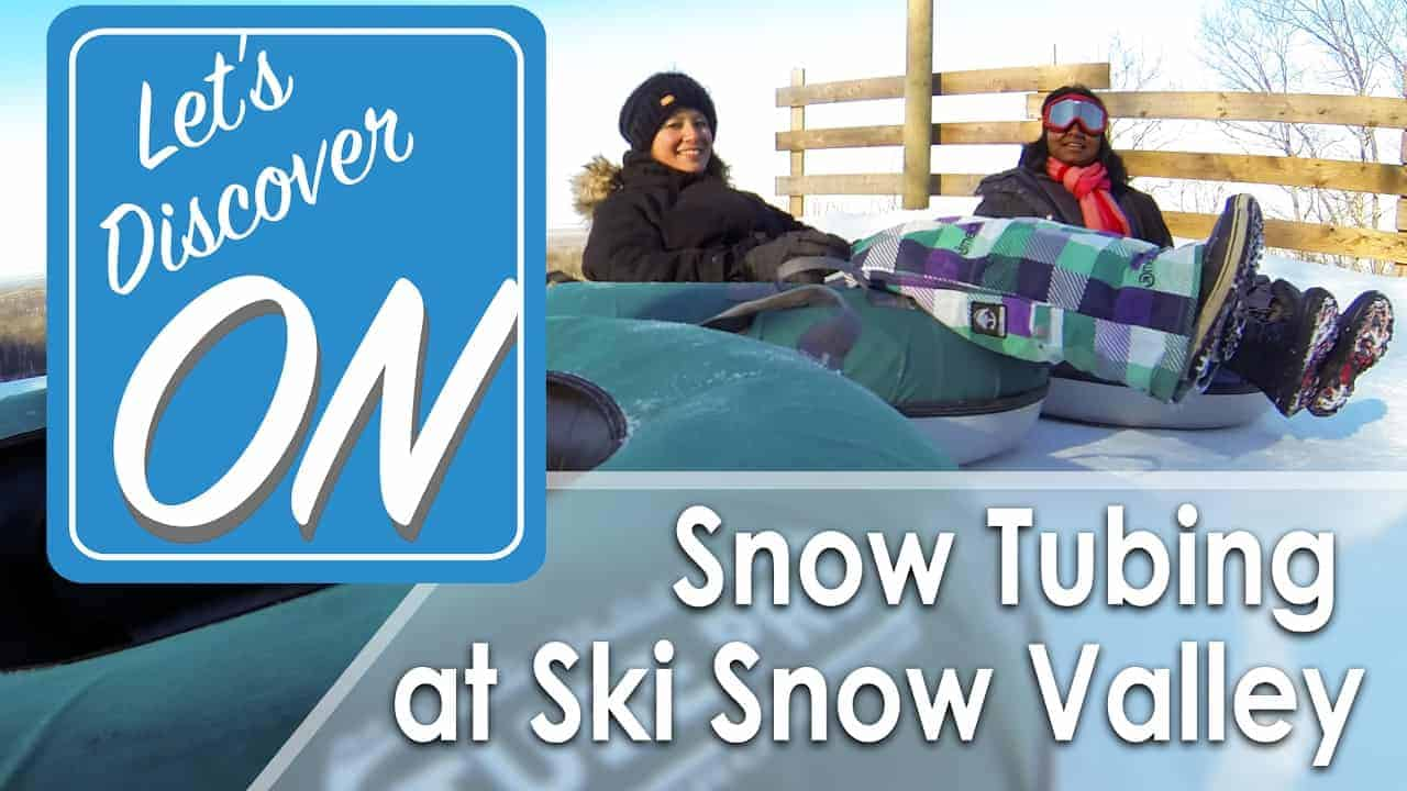Let's Discover ON - Snow Tubing at Ski Snow Valley