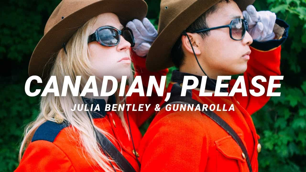 Canadian, Please | gunnarolla & Julia Bentley